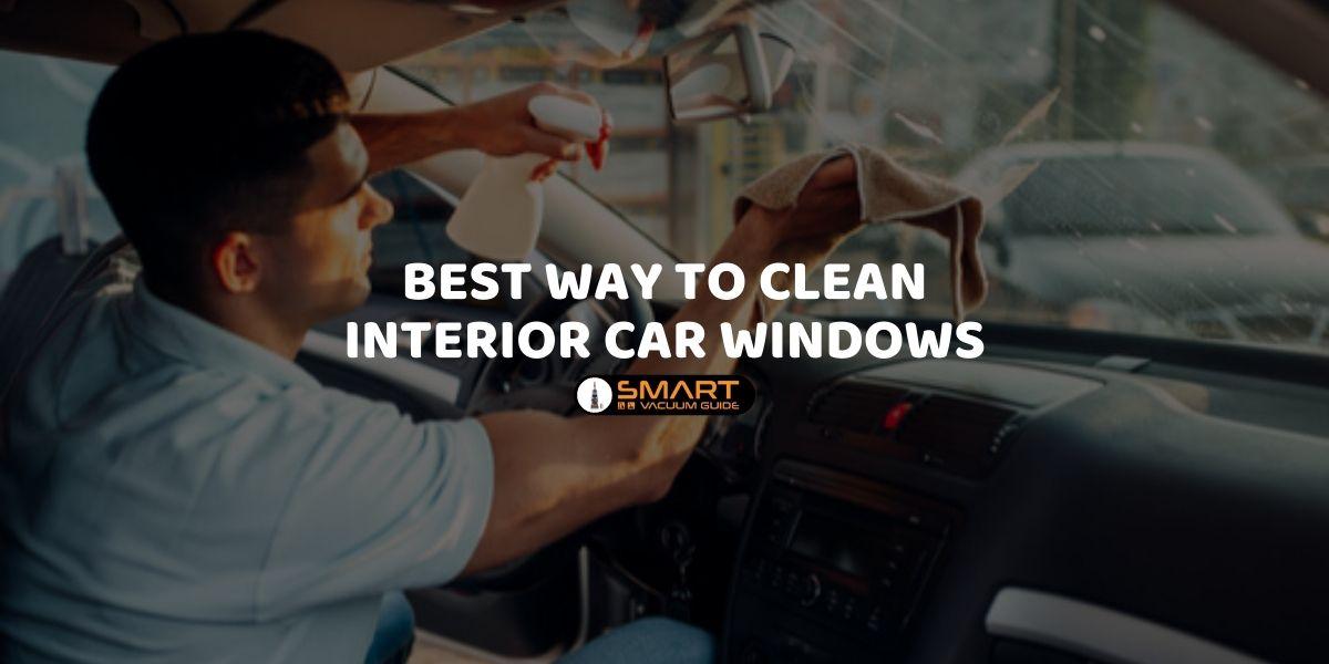 Best way to clean interior car windows