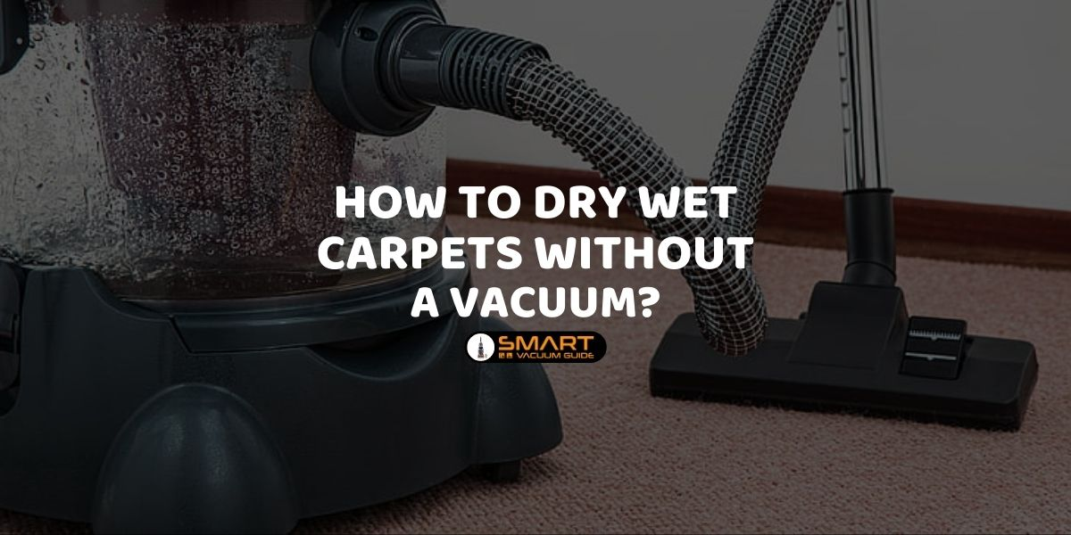 How to dry wet carpets without a vacuum_
