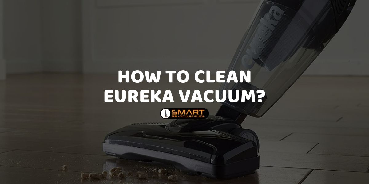 How to Clean Eureka Vacuum_