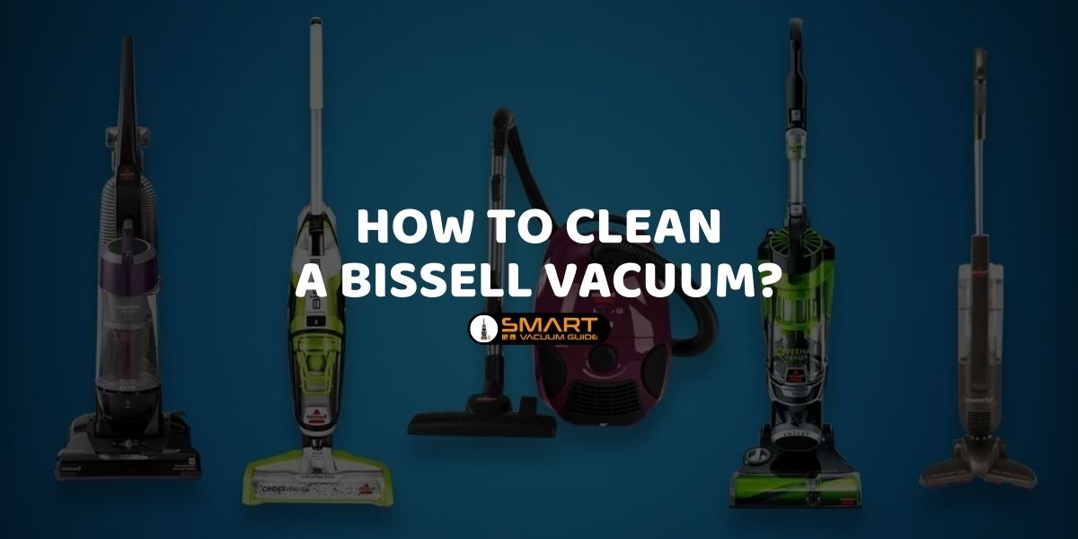 How to clean a Bissell vacuum