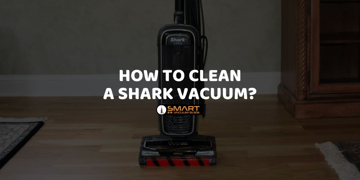 How to clean a Shark vacuum