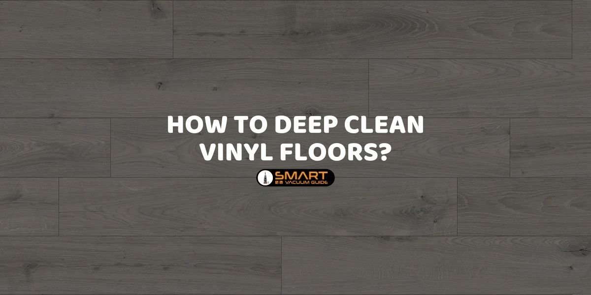 How to deep clean vinyl floors