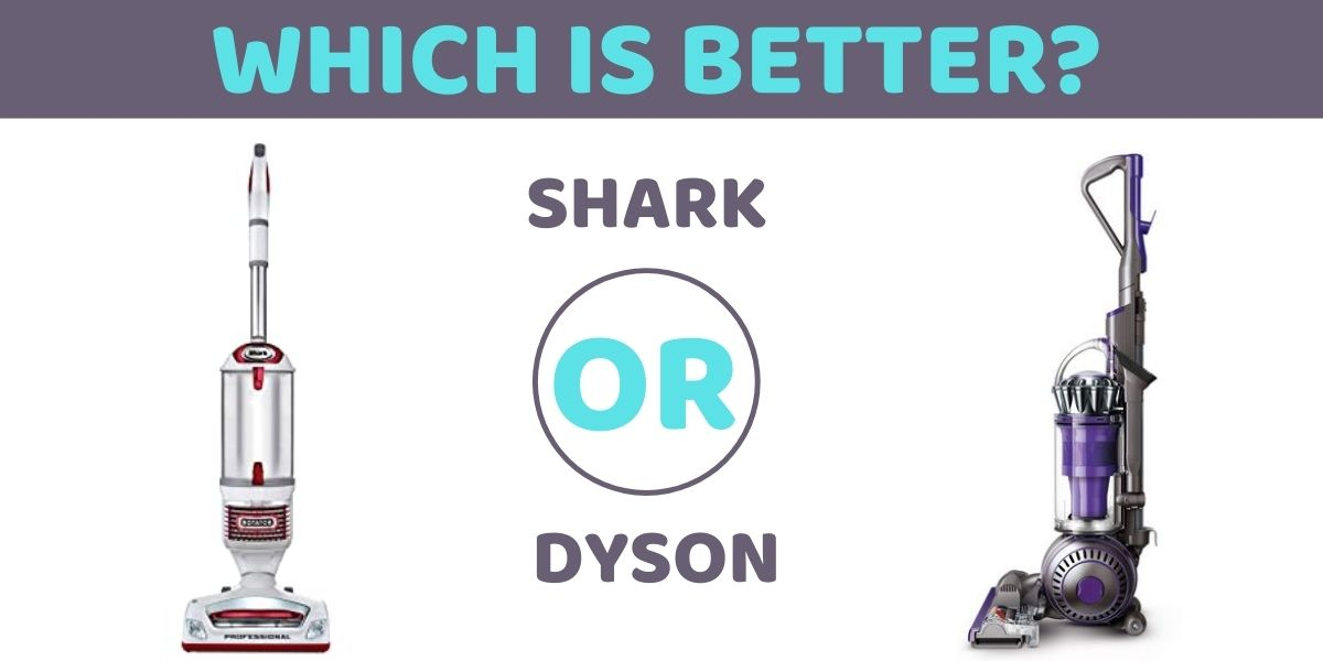 Which is better Shark or Dyson