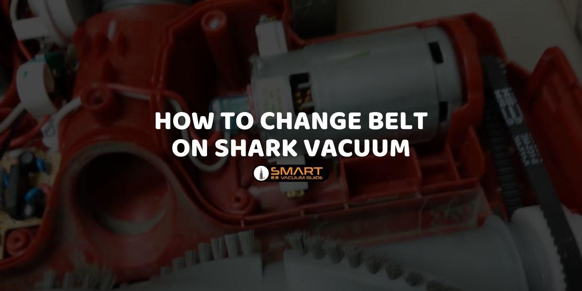 How to change belt on shark vacuum
