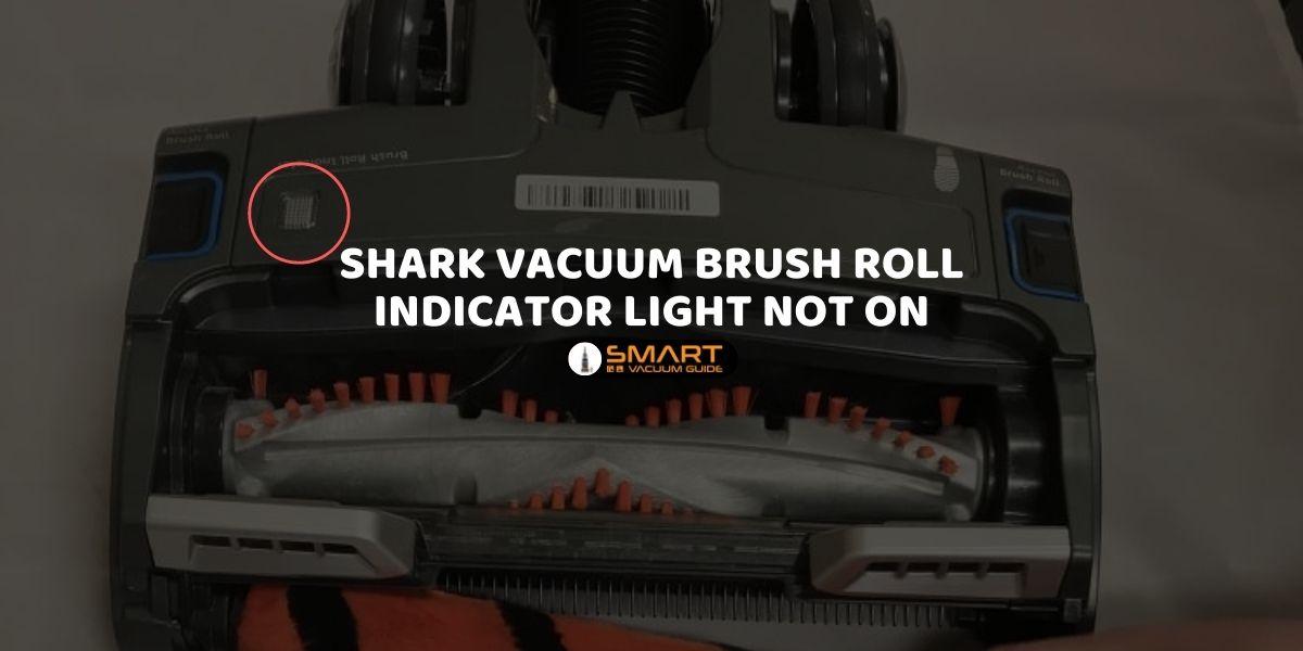 Shark vacuum brush roll indicator light not on